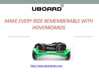 Make Every Ride Rememberable With Hoverboards