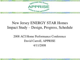 New Jersey ENERGY STAR Homes Impact Study   Design, Progress, Schedule