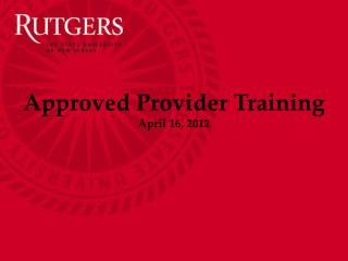 Approved Provider Training April 16, 2012