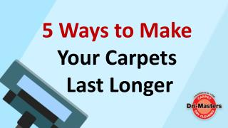 How to Make Carpets Last Longer in 6 Simple Ways?
