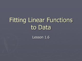 Fitting Linear Functions to Data