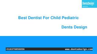 Best dentist for child pediatric
