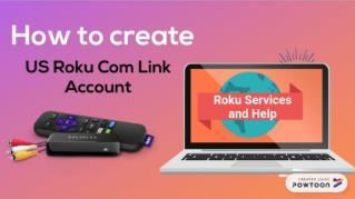 Steps to create US Roku Com Link Account  1-844-717-2888