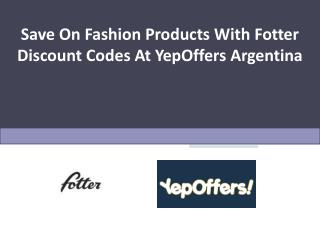 Save On Fashion Products With Fotter Discount Codes At YepOffers Argentina