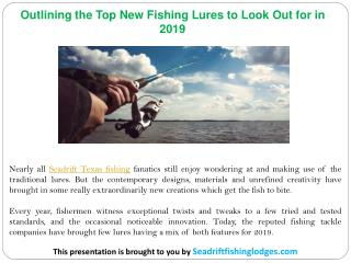 Outlining the Top New Fishing Lures to Look Out for in 2019