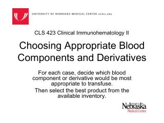 Choosing Appropriate Blood Components and Derivatives