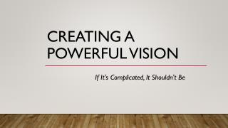 Creating a Powerful Vision