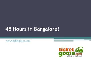 48 Hours in Bangalore!