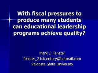 With fiscal pressures to produce many students can educational leadership programs achieve quality?