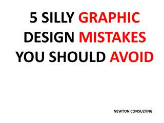 5 silly Graphic Design Mistakes you should Avoid