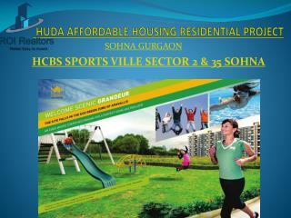 HCBS Sports ville HUda Affordable Housing Sector 2 & 35 Sohna Gurgaon-9266055508