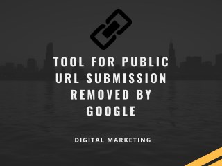 Tool for Public Url Submission Removed by Google