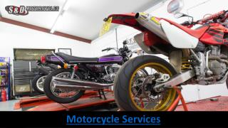 Motorcycle Services  - S&D Motorcycles