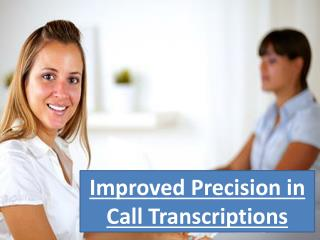 Improved Precision in Call Transcriptions