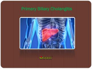 Primary Biliary Cholangitis: Causes, Symptoms, Daignosis, Prevention and Treatment