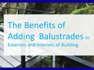 The Benefits of Adding Balustrades In Exteriors and Interiors of Building