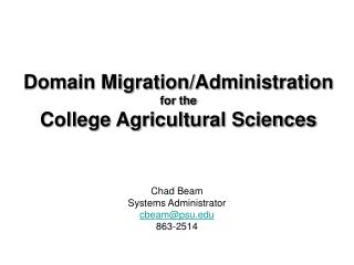 Domain Migration/Administration  for the College Agricultural Sciences
