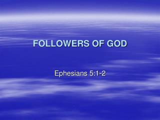 FOLLOWERS OF GOD