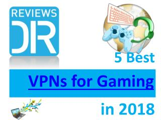 5 Best VPN for Gaming in 2018