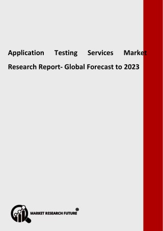 Application Testing Services Market - Greater Growth Rate during forecast 2018 - 2023