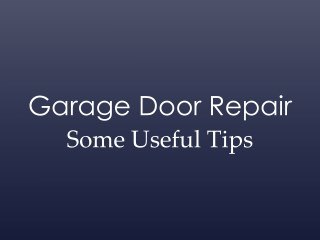 Garage Door Repair - Some Useful Tips