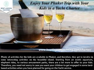 Enjoy Your Phuket Trip with Your Kids in a Yacht Charter