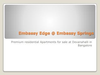 Embassy Edge 1,2,3,4 BHK flats at Embassy Springs, Devanahalli