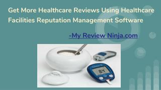 Get More Healthcare Reviews Using Healthcare Facilities Reputation Management Software