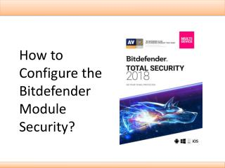 How to Configure the Bitdefender Module Security?
