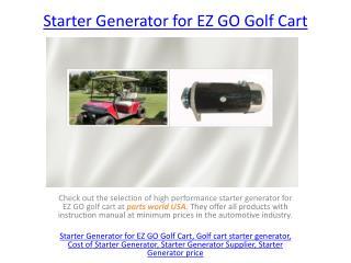 Starter Generator for EZ GO Golf Cart