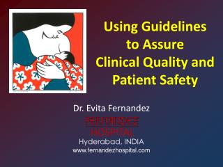 Using Guidelines to Assure Clinical Quality and Patient Safety