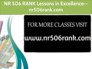 NR 506 RANK Lessons in Excellence-- nr506rank.com