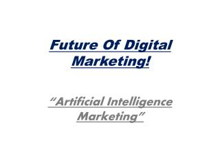 Future of Digital Marketing-AI marketing