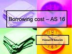 Borrowing cost   AS 16