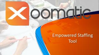 Empowered Staffing tool by Xooomatic