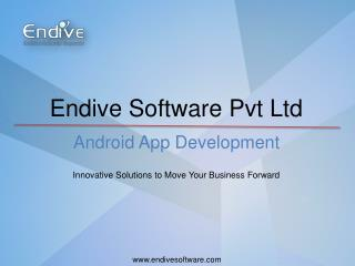 Android App Development - Endive Software