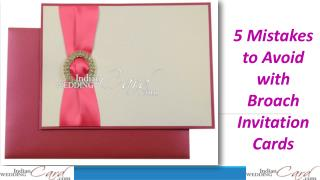 5 Mistakes to Avoid with Broach Invitation Cards