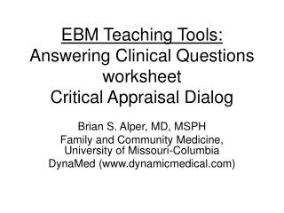 EBM Teaching Tools: Answering Clinical Questions worksheet Critical Appraisal Dialog