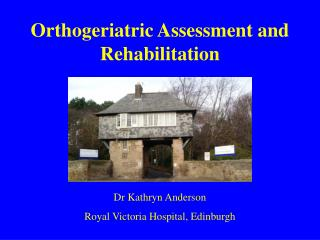 Orthogeriatric Assessment and Rehabilitation