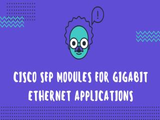 CISCO Sfp Modules For Gigabit Ethernet Applications