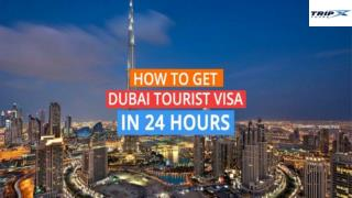 How to get Dubai Tourist Visa in 24 hours?