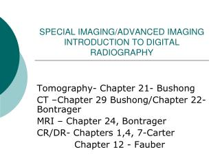 SPECIAL IMAGING/ADVANCED IMAGING INTRODUCTION TO DIGITAL RADIOGRAPHY