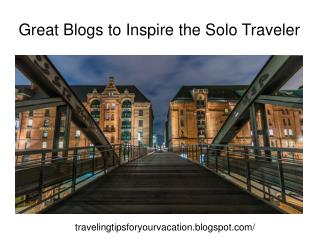 Great Blogs To Inspire The Solo Traveler