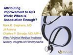 Mark K. Stephens, MD Jill Manna Charles P. Schade, MD, MPH West Virginia Medical Institute