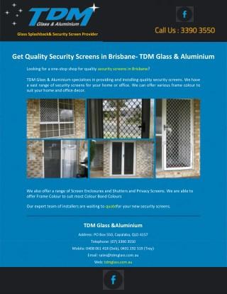 Get Quality Security Screens in Brisbane- TDM Glass & Aluminium