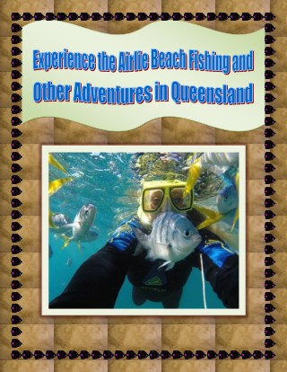 Experience the Airlie Beach Fishing and Other Adventures in Queensland