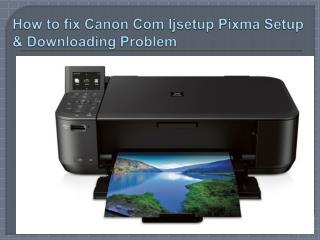 How to fix Canon Com Ijsetup Pixma Setup & Downloading Problem