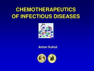 CHEMOTHERAPEUTICS OF  INFE CTIOUS DISEASES