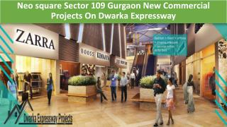 Neo Square Sector 109 Dwarka Expressway @ 9212306116