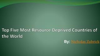 Nicholas Zubrick: Resource Deprived Countries in World